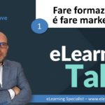 Fare formazione é fare marketing. Ti spiego perché – eLearningTalks